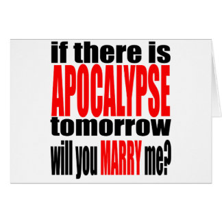 pickup line apocalypse tomorrow marriage proposal card