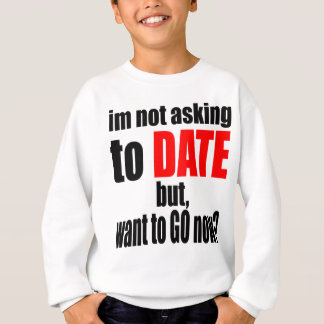 pickup line asking date red awesome party couple n sweatshirt