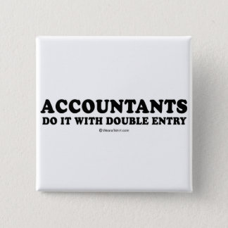 Pickup Line T-shirts - Accountants do it with doub 2 Inch Square Button