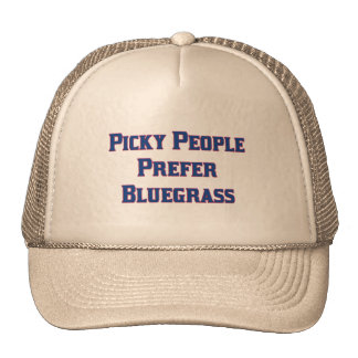 Picky People Prefer Bluegrass Trucker Hat
