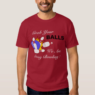 Picture1, Grab Your, BALLS, We Are, Going Bowli... T-shirt