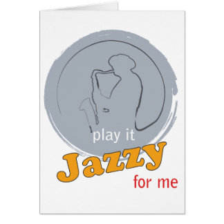 picture postcard - play it JAZZY for me