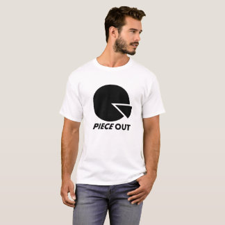 Piece out play on words T-Shirt