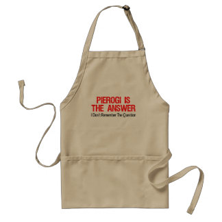 Pierogi Is The Answer I Don't Remember Question Standard Apron