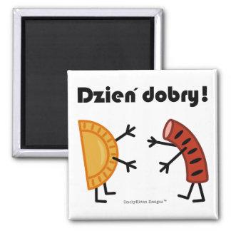 Pierogi & Kielbasa - Dzien Dobry! Magnet