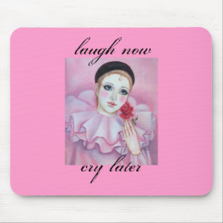 pierrot laugh now cry later.. mouse pad