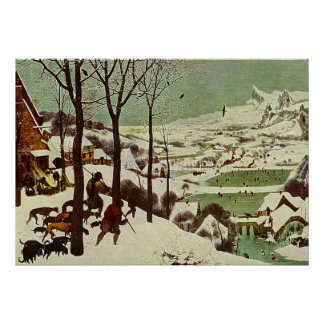 Pieter Bruegel's The Hunters in the Snow - 1565 Poster