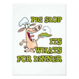 pig slop its whats for dinner funny cook cartoon custom invitation