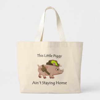 Pig This Little Piggy ain't stayin' home Large Tote Bag