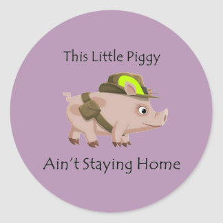 Pig This Little Piggy ain't stayin' home Round Sticker