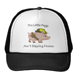 Pig This Little Piggy ain't stayin' home Trucker Hat