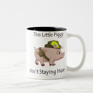 Pig This Little Piggy ain't stayin' home Two-Tone Coffee Mug