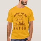 PIG TO BACON shirt - choose style & colour