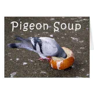 pigeon soup greeting card