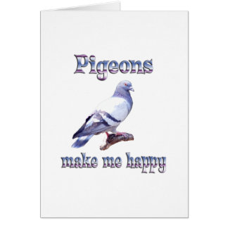 Pigeons Make Me Happy Card