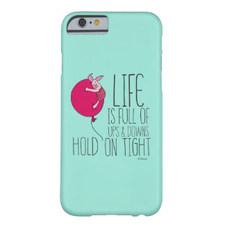 Piglet   Life is Full of Ups & Downs Barely There iPhone 6 Case