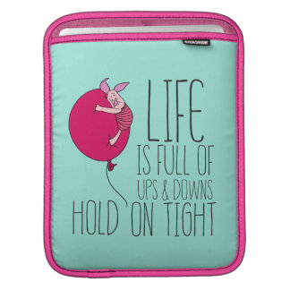 Piglet | Life is Full of Ups & Downs iPad Sleeve