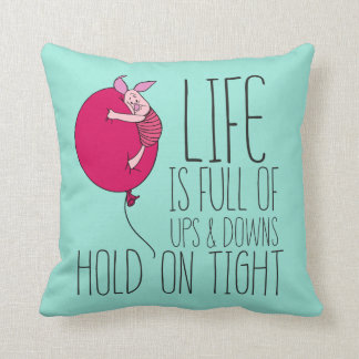 Piglet | Life is Full of Ups & Downs Throw Pillow