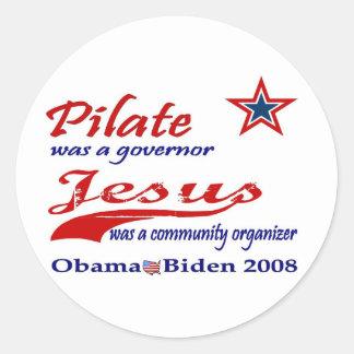 Pilate Jesus Obama 2008 Round Sticker