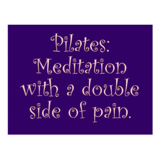 Pilates is just meditation with a lot of pain postcard