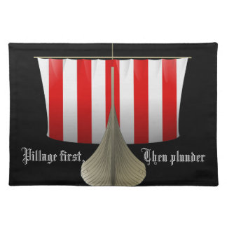 Pillage First, Then Plunder Place Mats