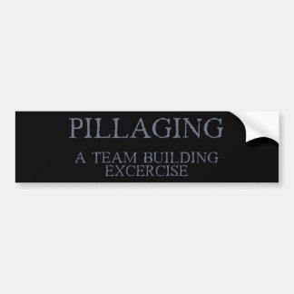 Pillaging - A Team Building Exercise Bumper Sticker