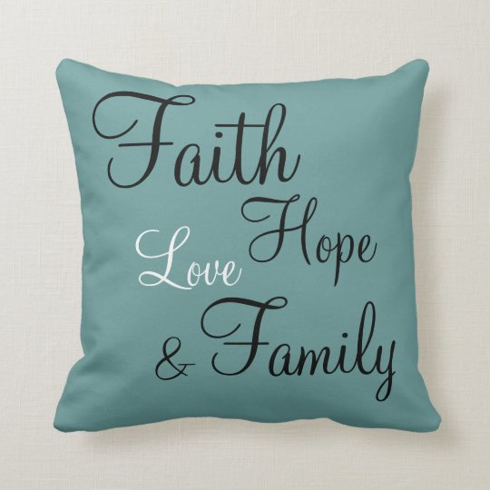 Pillow - Faith Hope Love Family