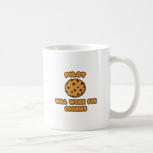 Pilot .. Will Work for Cookies Coffee Mugs