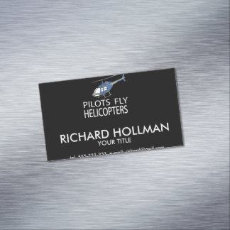 Pilots fly helicopters 	Magnetic business card