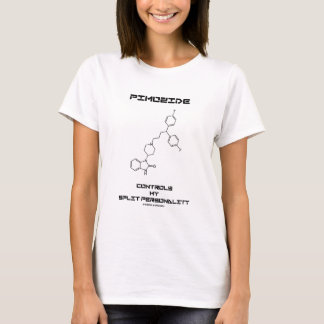 Pimozide Controls My Split Personality T-Shirt