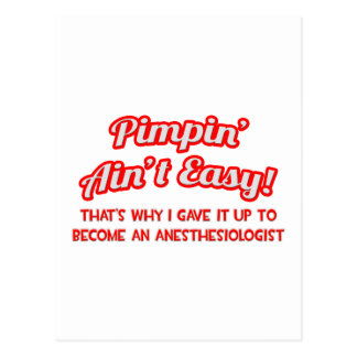 Pimpin' Aint Easy .. Anesthesiologist Postcard