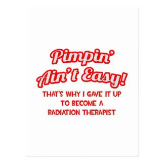 Pimpin' Ain't Easy .. Radiation Therapist Postcard