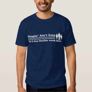 Pimpin' Ain't Easy T-shirt