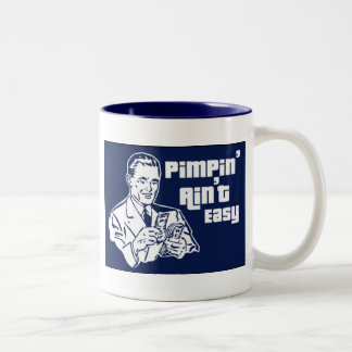 Pimpin' Ain't Easy Two-Tone Coffee Mug