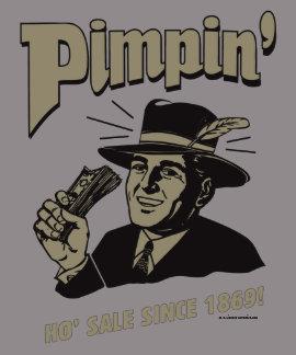 Pimpin': Ho Sale Shirt