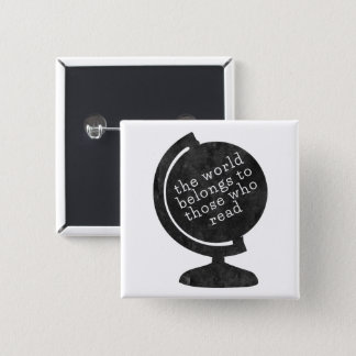 Pin World Belongs to Those who Read Black Globe