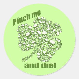 Pinch Me And Die Classic Round Sticker