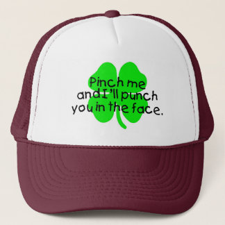 Pinch Me And I'll Punch You In The Face Trucker Hat