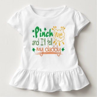 Pinch Me And I'll Tell My Daddy Toddler T-shirt