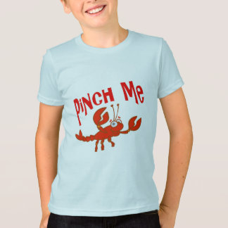 Pinch Me Crawfish T-Shirt