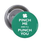 Pinch Me Punch You 2 Inch Round Button