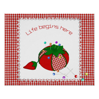 Pincushion Says Sewing Is Where Life Begins Poster
