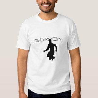 PinDropking T Shirts