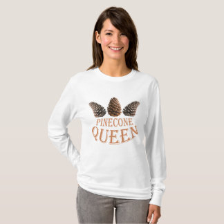 Pine cone queen T-Shirt