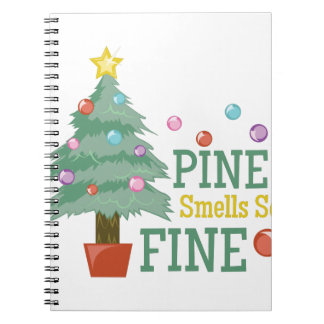 Pine Smells Fine Spiral Notebooks