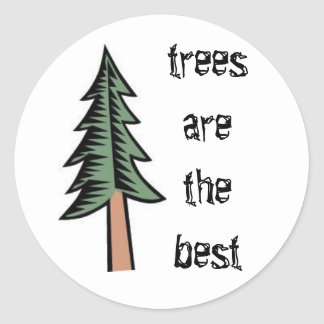 pine tree, trees are the best round sticker