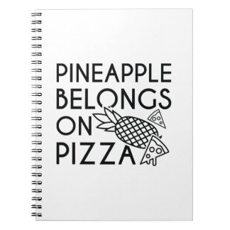 Pineapple Belongs On Pizza Spiral Notebook