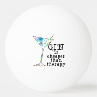 PING PONG BALLS - GIN IS CHEAPER THAN THERAPY