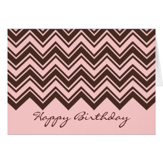 Pink and chocolate brown zigzag pattern birthday card
