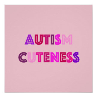 Pink Autism Cuteness Poster